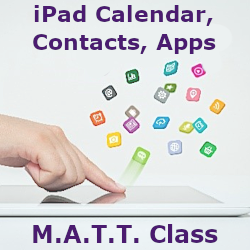 Mature Adults Tech Training - iPad Calendar, Contacts, Apps Class