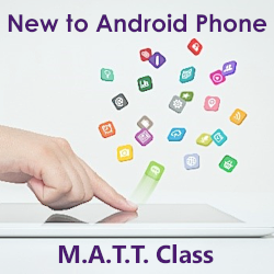 Mature Adults Tech Training - New to Android Phone