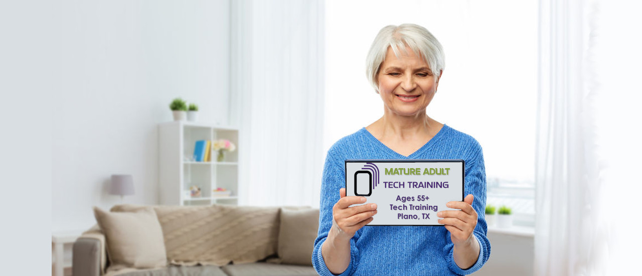 Mature Adults Tech Training - Mobile Device Training for Mature Adults and Seniors